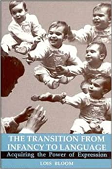 Book The Transition from Infancy to Language: Acquiring the Power of Expression