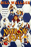 Never Say Quit, Bill Wallace, 0671882643