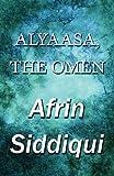 Alyaasa, the Omen, Afrin Siddiqui, 1448978491