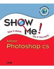 Show Me Adobe Photoshop CS