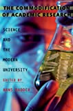 The Commodification of Academic Research : Science and the Modern University, , 0822962268