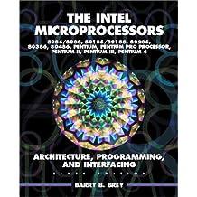 Intel Microprocessors 8086/8088, 80186/80188, 80286, 80386, 80486 Pentium, Pentium Pro Processor, Pentium II, Pentium III, and Pentium IV: Architecture, Programming, and Interfacing (6th Edition)