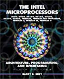 img - for The Intel Microprocessors 8086/8088, 80186/80188, 80286, 80386, 80486, Pentium, and Pentium Pro Processor Architecture, Programming, and Inter- facing book / textbook / text book