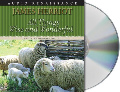 All Things Wise and Wonderful (All Creatures Great and Small) by Macmillan Audio