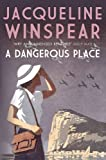 A Dangerous Place (Maisie Dobbs Mystery)
