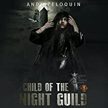 Child of the Night Guild: Queen of Thieves, Book 1 Audiobook by Andy Peloquin Narrated by Rebecca McKernan