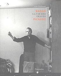 Bacon Picasso : La vie des images par Baldassari