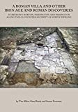 A Roman Villa and Other Iron Age and Roman Discoveries: At Bredon's Norton. Fiddington and Pamington along the Gloucester Security of Supply Pipeline (Oxford Archaeology Monograph)