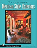 img - for Traditional Mexican Style Exteriors book / textbook / text book