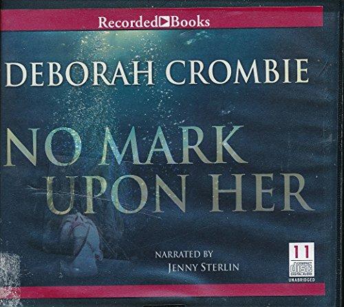 No Mark Upon Her by Deborah Crombie Unabridged CD Audiobook (The Sound Of Broken Glass By Deborah Crombie)