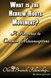 What is the Hebrew Roots Movement: A Response to