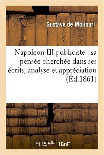Livres de téléchargements gratuits pour nook Napoléon III publiciste : sa pensée cherchée dans ses écrits, analyse et appréciation de ses oeuvres 2013368402 PDF