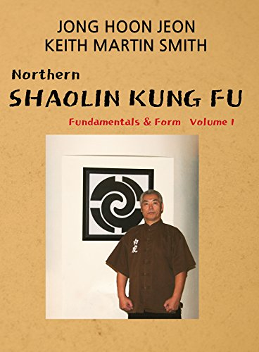 Northern Shaolin Kung Fu (Fundamental & Form Book 1)