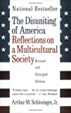 The Disuniting of America: Reflections on a Multicultural Society (Revised and Enlarged Edition)