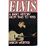 Elvis, the New Rage: A Radio History from 1945 to 1955