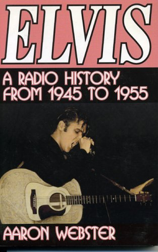 Elvis, the New Rage: A Radio History from 1945 to 1955 ebook