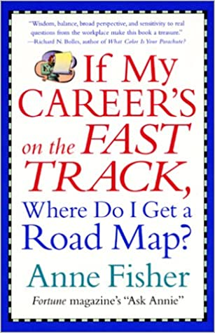 If My Career's on the Fast Track, Where Do I Get a Road