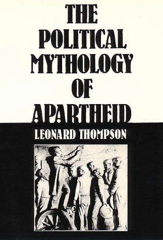The Political Mythology of Apartheid
