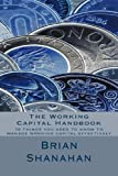 The Working Capital Handbook, Brian Shanahan, 1492144517