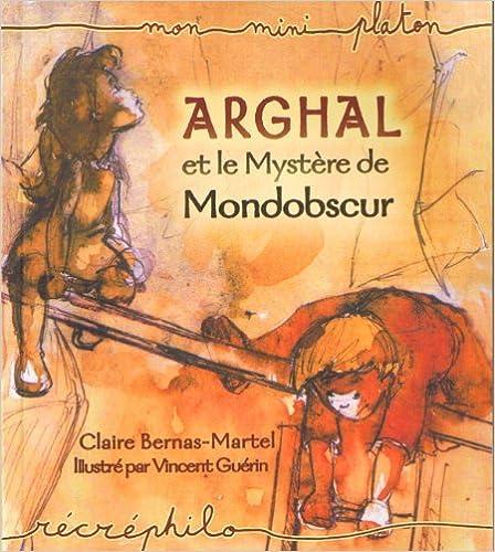 Livre gratuits en ligne Arghal et le Mystère de Mondobscur pdf epub