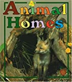 Animal Homes, Bobbie Kalman and Tammy Everts, 0865057168