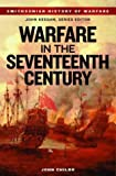 Warfare in the Seventeenth Century, John Childs, 1588341917