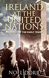 Ireland and the United Nations: Memories of the Early Years