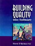 Building Quality Into Software, Horst P. Richter, 1587210347