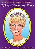 Diana: The People's Princess: A Royal Colouring Album