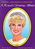 Diana: The People's Princess: A Royal Colouring Album