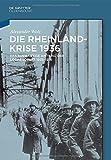 Die Rheinlandkrise 1936 : Das Auswärtige Amt und der Locarnopakt 1933-1936, Wolz, Alexander, 3486755412