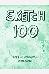 Sketch 100 - Little Journal - White Paper: 5x6.5 inches - Green Paperback