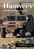 Humvees and Other Military Vehicles, Jay H. Smith, 1560652195