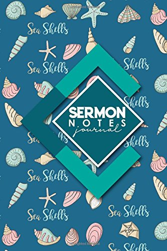 Sermon Notes Journal: Personal Organize Notes and Motivations Write Record Remember And Reflect Scripture Notes & Key points, Cute Sea Shells Cover (Sermon Notes Journals) (Volume 77)