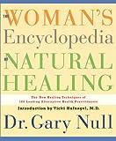 The Woman's Encyclopedia of Natural Healing, Gary Null, 1888363355