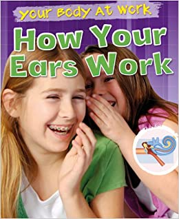 Book How Your Ears Work (Your Body at Work)