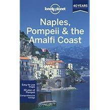 Lonely Planet Naples, Pompeii & the Amalfi Coast 4th Ed.: 4th Edition