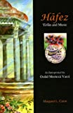 Hafez : Erfan and Music as Interpreted by Ostad Morteza Vaziri, Caton, Margaret L., 1568592485