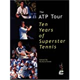 The ATP Tour: Ten Years of Superstar Tennis