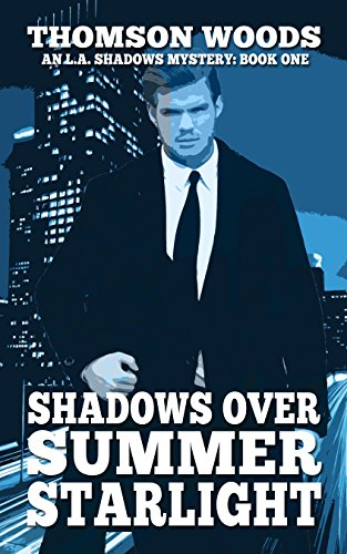 Shadows Over Summer Starlight (L.A. Shadows Book 1) by [Woods, Thomson]