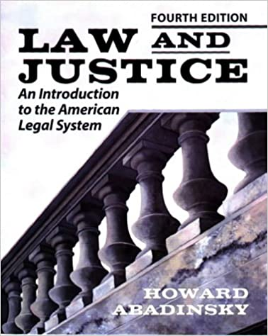 Law and Justice: An Introduction to the American Legal System, Abadinsky, Howard