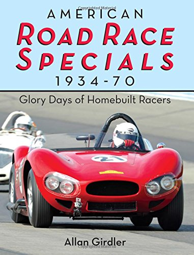 American Road Race Specials  1934 70  Glory Days Of Homebuilt Racers