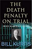 The Death Penalty on Trial, Bill Kurtis, 158648169X
