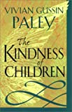 The Kindness of Children, Vivian Gussin Paley, 067400390X