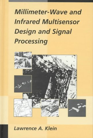 (Millimeter-Wave and Infrared Multisensor Design and Signal Processing (Artech House Radar)