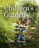 Children's Gardens, Edwin L. Howard, 1594160406