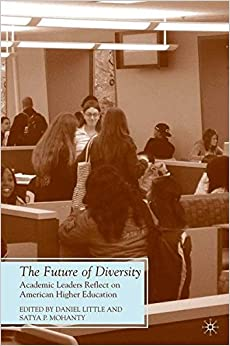 Book The Future of Diversity: Academic Leaders Reflect on American Higher Education (Future of Minority Studies)