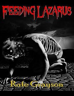 Feeding Lazarus by [Grayson, Rafe]