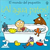 Al Agua Patos! (Mundo del Pequenin)