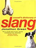 Cassell's Dictionary of Slang, Jonathon Green, 0304351679